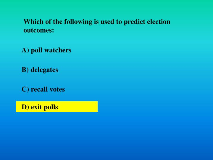 Which of the following is used to predict election outcomes: