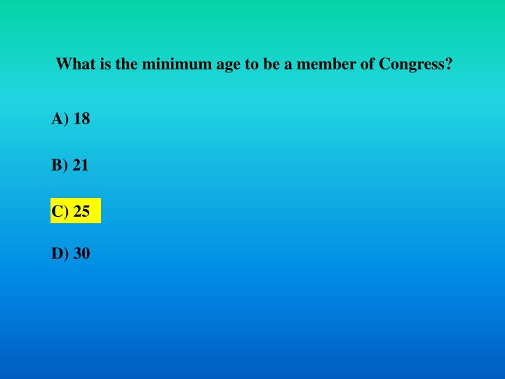 What is the minimum age to be a member of Congress?