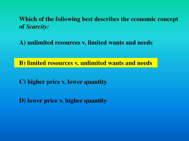 Which of the following best describes the economic concept of