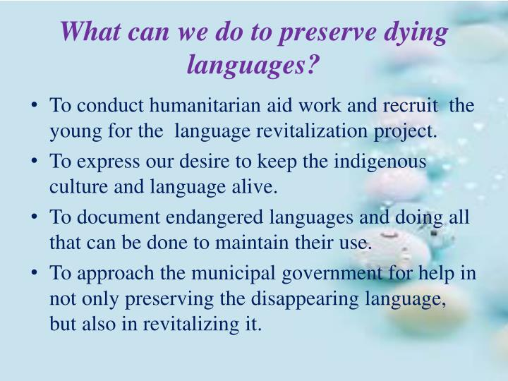 What can we do to preserve dying languages?