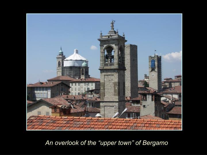 """An overlook of the """"upper town"""" of Bergamo"""