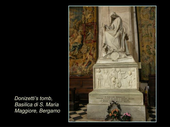 Donizetti's tomb, Basilica di S. Maria Maggiore, Bergamo