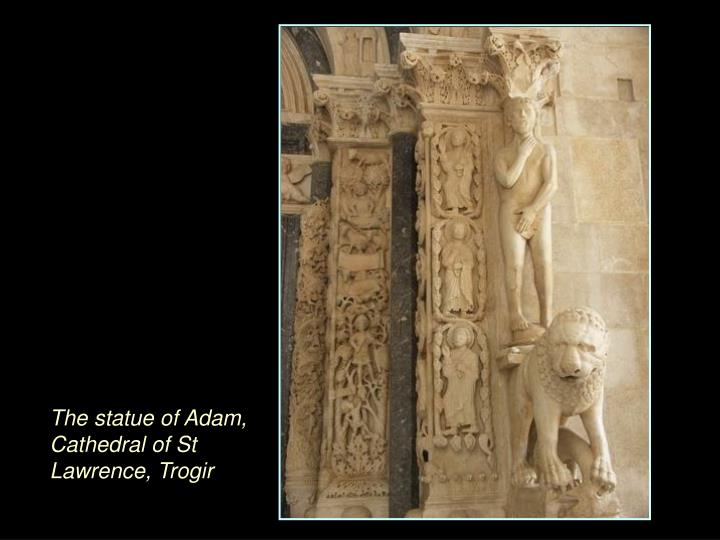 The statue of Adam, Cathedral of St Lawrence, Trogir