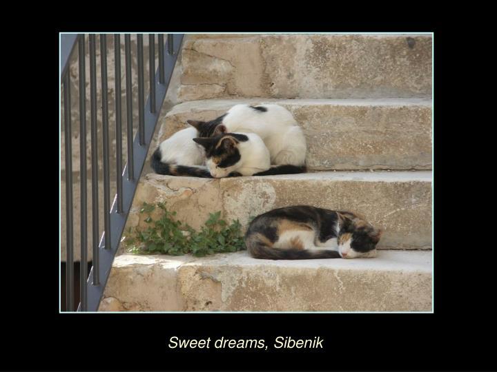 Sweet dreams, Sibenik