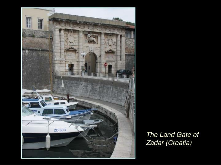 The Land Gate of Zadar (Croatia)