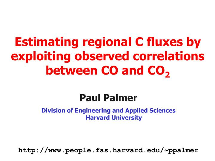 estimating regional c fluxes by exploiting observed correlations between co and co 2 n.