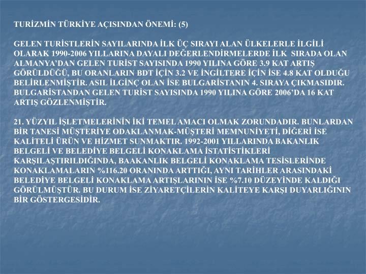 TURİZMİN TÜRKİYE AÇISINDAN ÖNEMİ: (5)