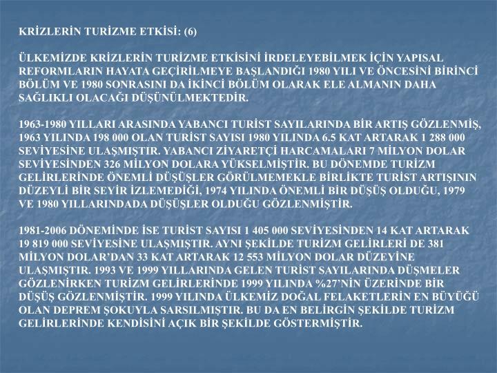 KRİZLERİN TURİZME ETKİSİ: (6)