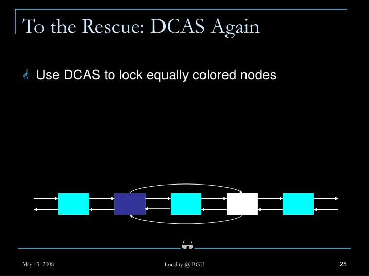 To the Rescue: DCAS Again
