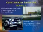 center weather service unit aurora il