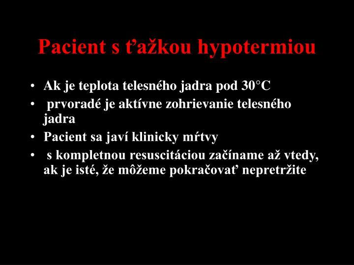 Pacient s ťažkou hypotermiou