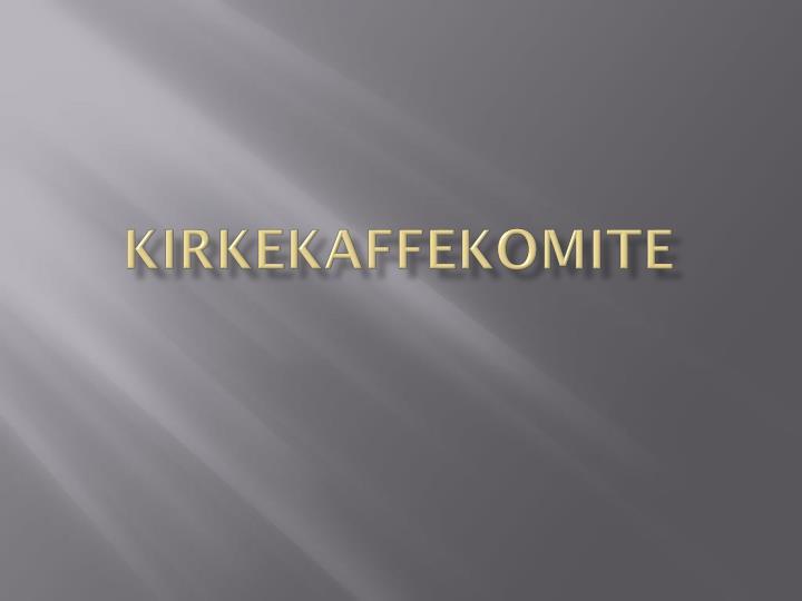 KIRKEKAFFEKOMITE