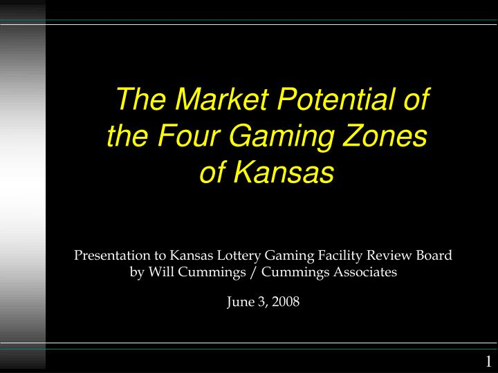 the market potential of the four gaming zones of kansas n.