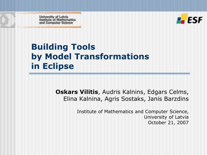 Building tools by model transformations in eclipse