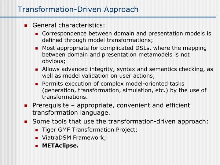 Transformation-Driven Approach