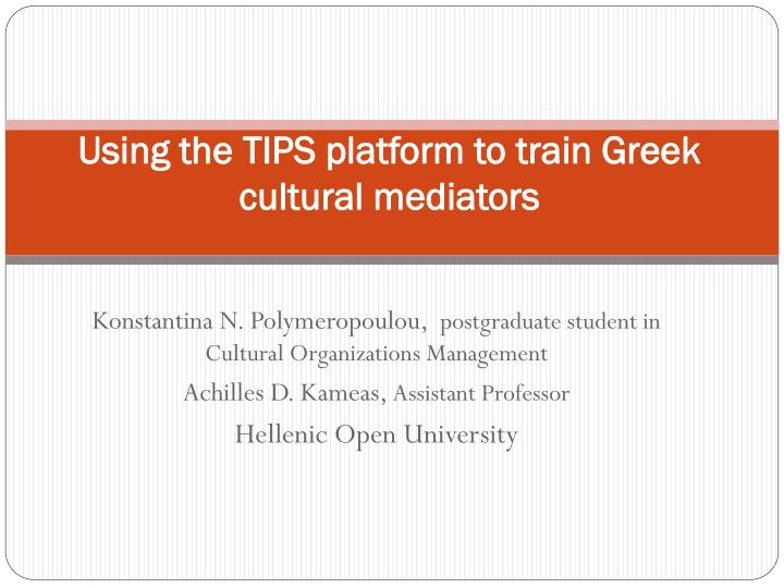 using the tips platform to train greek cultural mediators n.