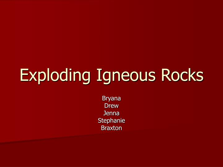 exploding igneous rocks n.