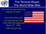 the terrorist reach the world wide web