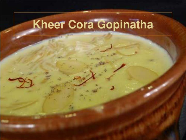 Kheer Cora Gopinatha