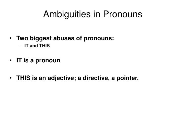Ambiguities in Pronouns