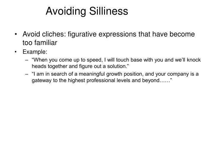 Avoiding Silliness