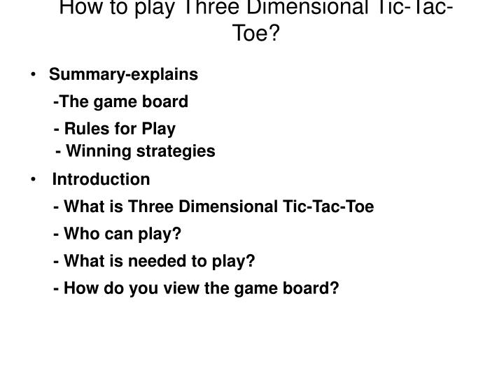 How to play Three Dimensional Tic-Tac-Toe?