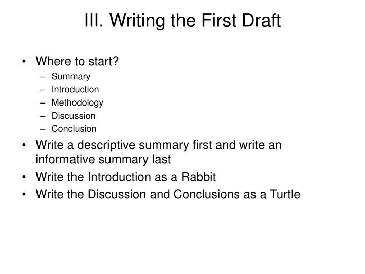 III. Writing the First Draft