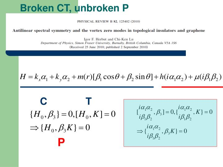 Broken CT, unbroken P