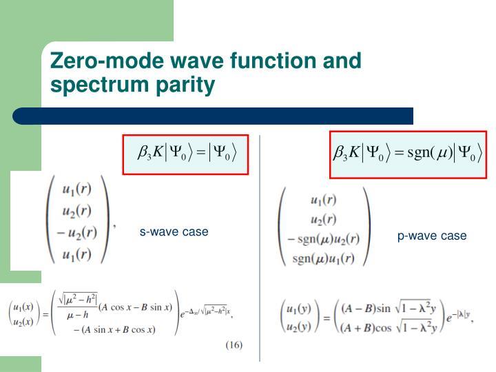 Zero-mode wave function and spectrum parity