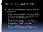 play of the hand at imps