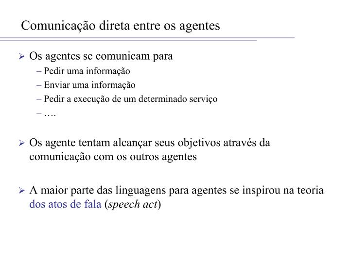 Comunicação direta entre os agentes