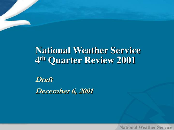 national weather service 4 th quarter review 2001