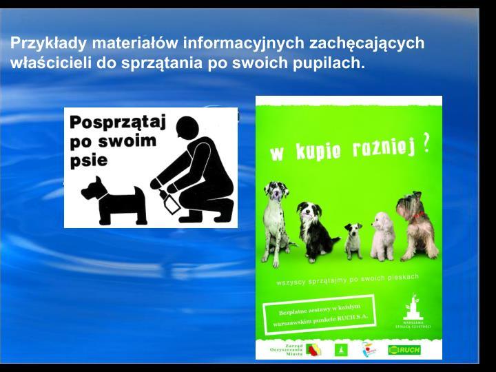 Przykłady materiałów informacyjnych zachęcających  właścicieli do sprzątania po swoich pupilach.