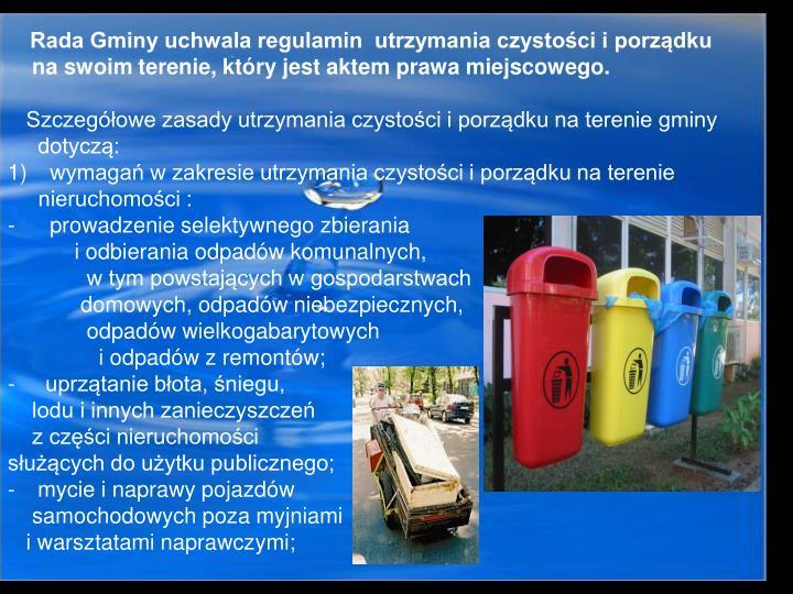 Rada Gminy uchwala regulamin  utrzymania czystości i porządku