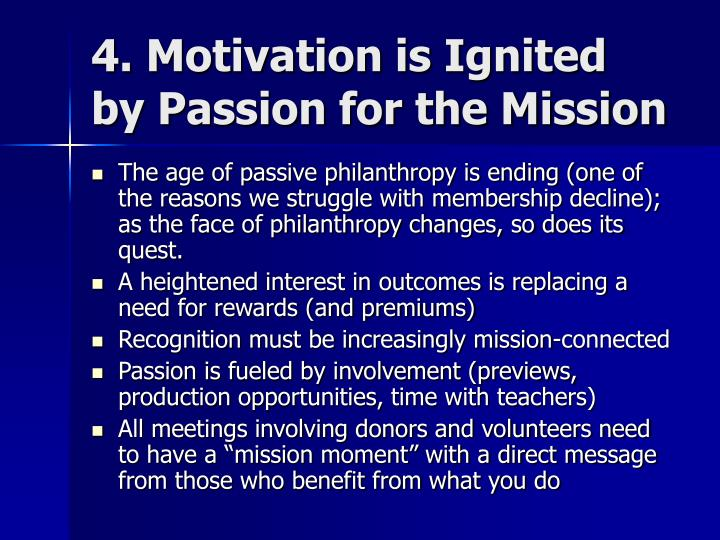 4. Motivation is Ignited by Passion for the Mission