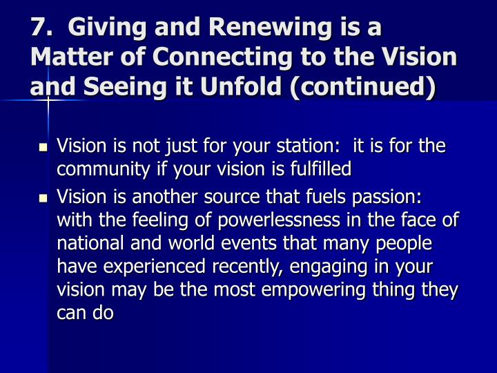 7.  Giving and Renewing is a Matter of Connecting to the Vision and Seeing it Unfold (continued)
