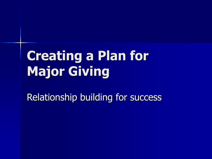 Creating a Plan for Major Giving