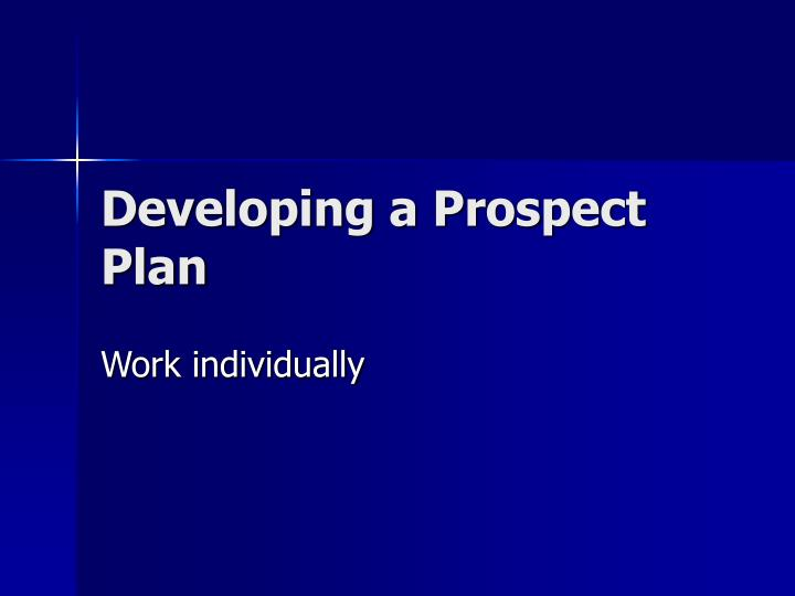 Developing a Prospect Plan