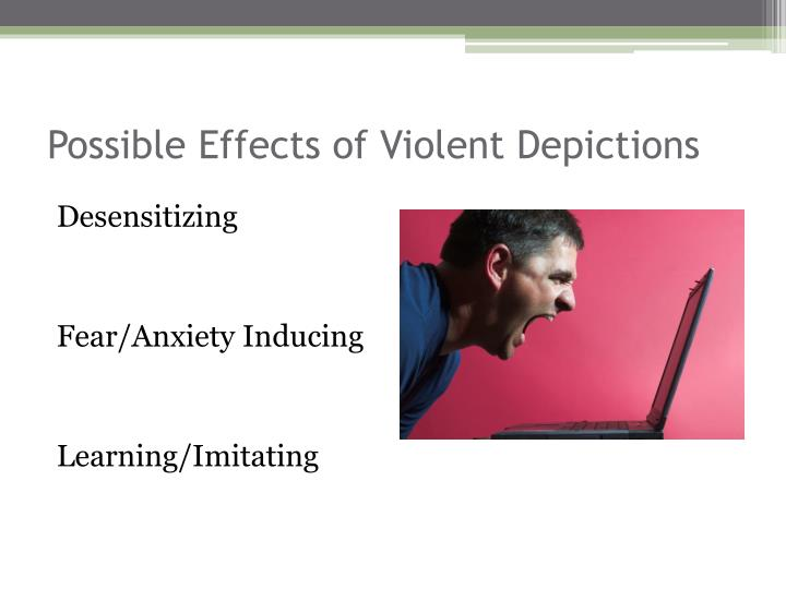 Possible Effects of Violent Depictions