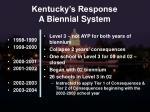 kentucky s response a biennial system