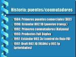 historia puentes conmutadores