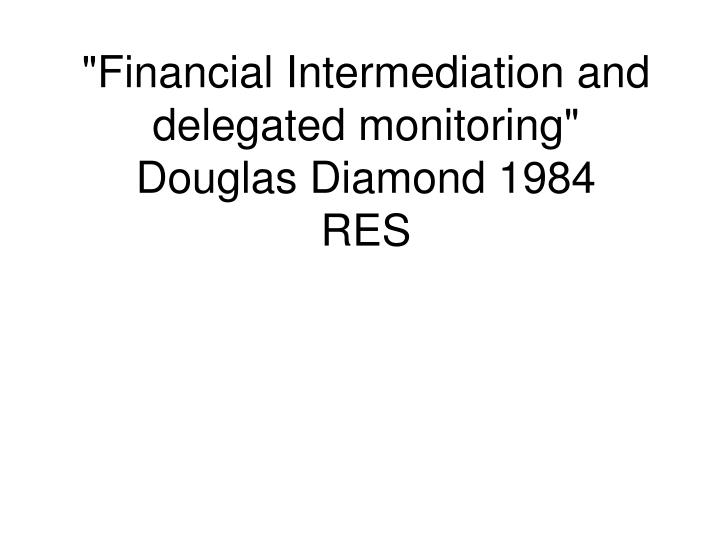financial intermediation and delegated monitoring douglas diamond 1984 res n.