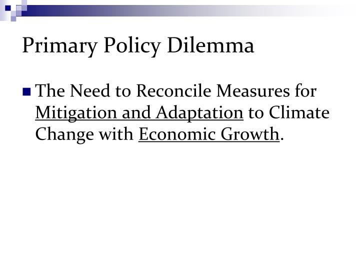Primary policy dilemma