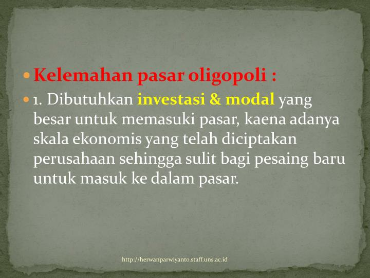 Kelemahan pasar oligopoli :