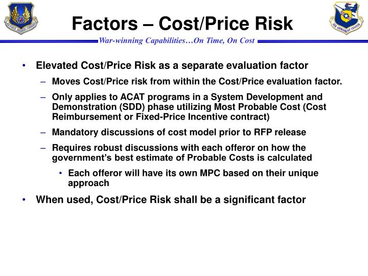 Factors – Cost/Price Risk