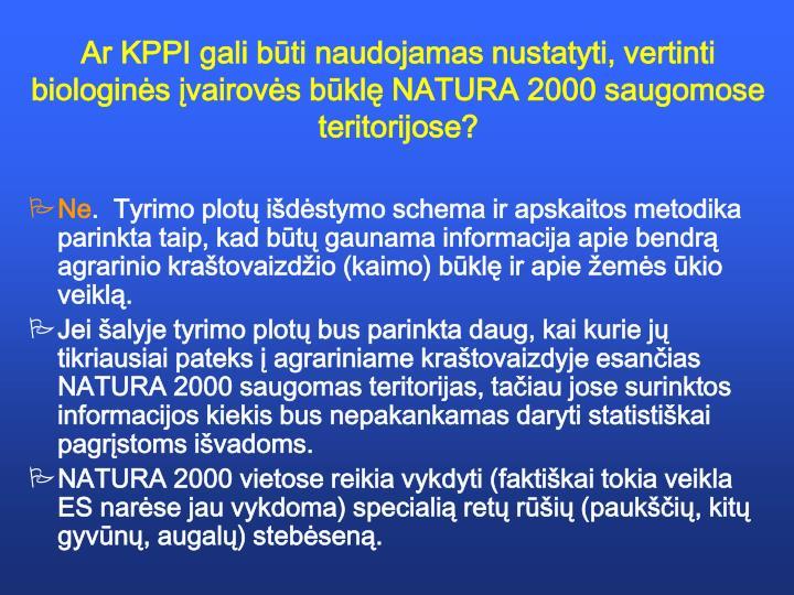 Ar KPPI gali būti naudojamas nustatyti, vertinti biologinės įvairovės būklę NATURA 2000 saugomose teritorijose?