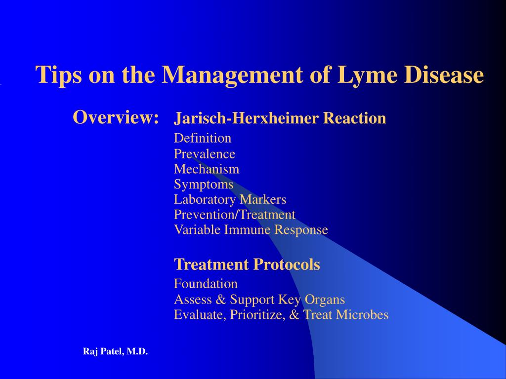 PPT - Tips on the Management of Lyme Disease by Raj Patel, M D