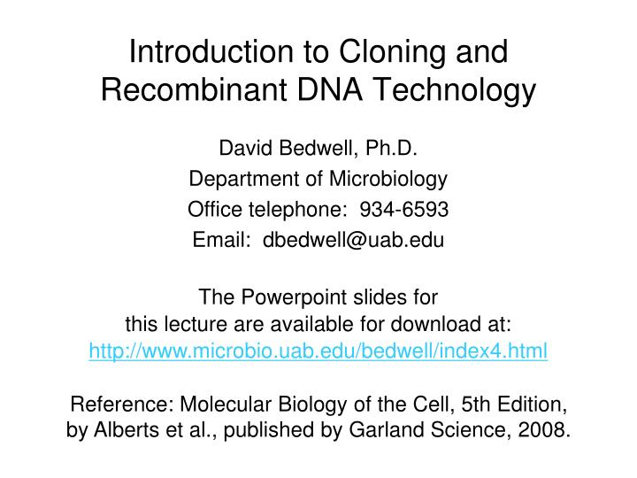 Introduction to cloning and recombinant dna technology