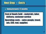 next step costs