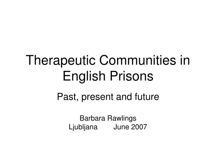 therapeutic communities in english prisons n.